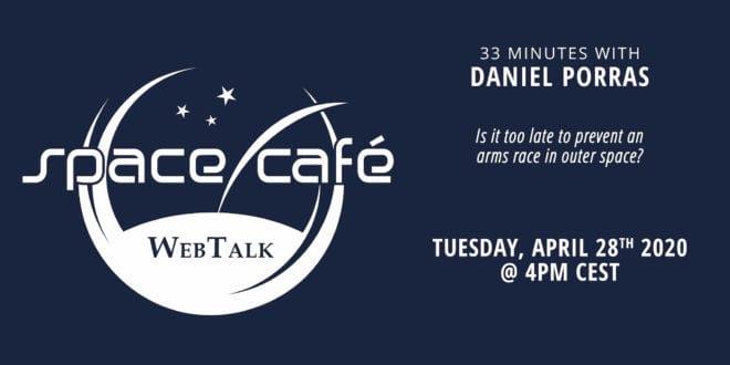 """Space Café WebTalk  """"33 minutes with Daniel Porras"""" On 28 April 2020"""