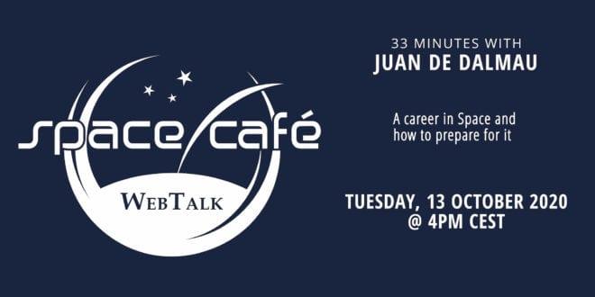 "Register Today For Our Space Café WebTalk ""33 minutes with Juan de Dalmau"" On 13 October 2020"