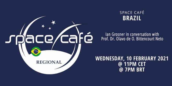 Register Today For Our Space Café Brazil by Ian Grosner On 10 February 2021