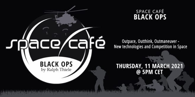 "Register Today For Our Space Cafe ""Black Ops by Ralph Thiele #03"" On 11 March 2021"