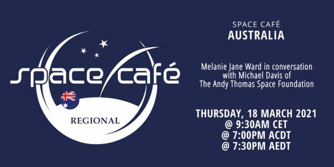 Register Today For Our Space Café Australia 02 by Melanie Jane Ward On 18 March 2021