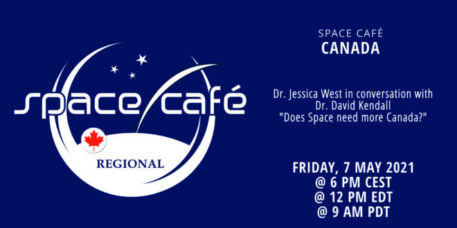 Register Today For Our Space Café Canada by Dr. Jessica West On 7 May 2021