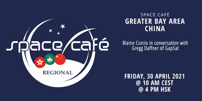 Register Today For Our Space Café Greater Bay Area China On 30 April 2021