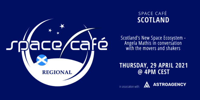 Register Today For Our Space Café Scotland by Angela Mathis On 29 April 2021