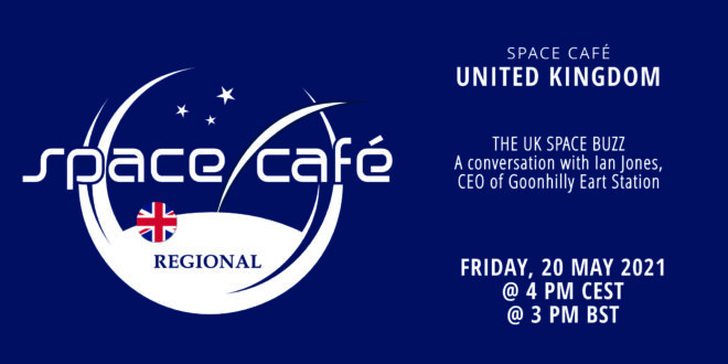 Register Today For Our Space Café United Kingdom On 20 May 2021