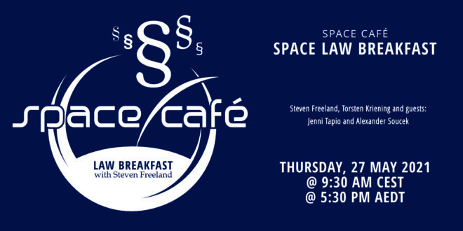 "Register Today For Our Space Café ""Law Breakfast with Steven Freeland"" #03 0n 27 May 2021"