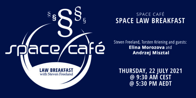 """Register Today For Our Space Café """"Law Breakfast with Steven Freeland"""" #04 On 22 July 2021"""