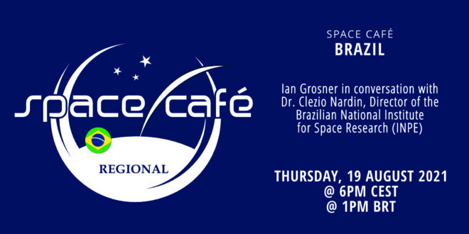Register Today For Our Space Café Brazil On 19 August 2021