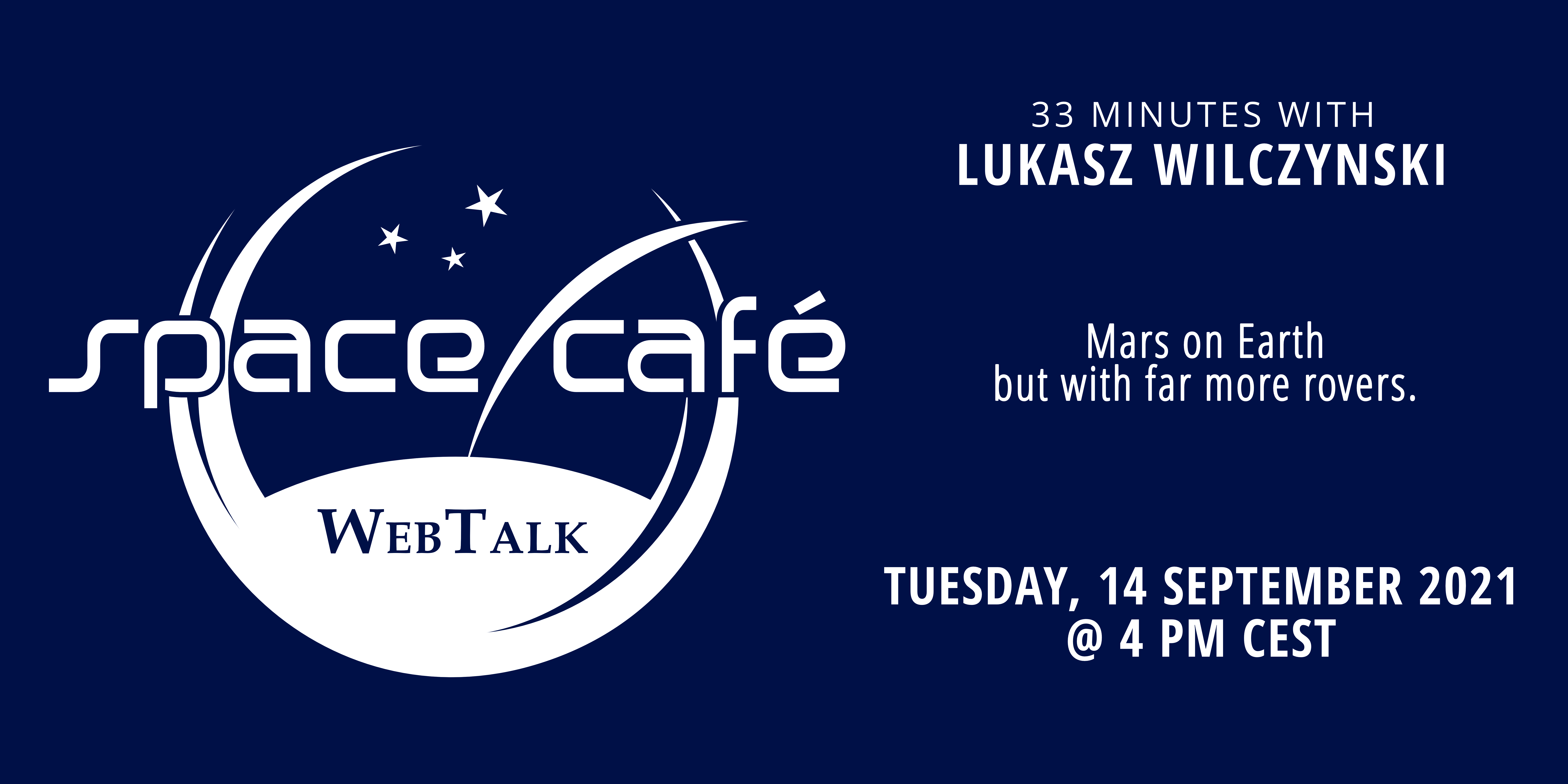 """Register Today For Our Space Café """"33 minutes with Lukasz Wilczynski"""" On 14 September 2021"""