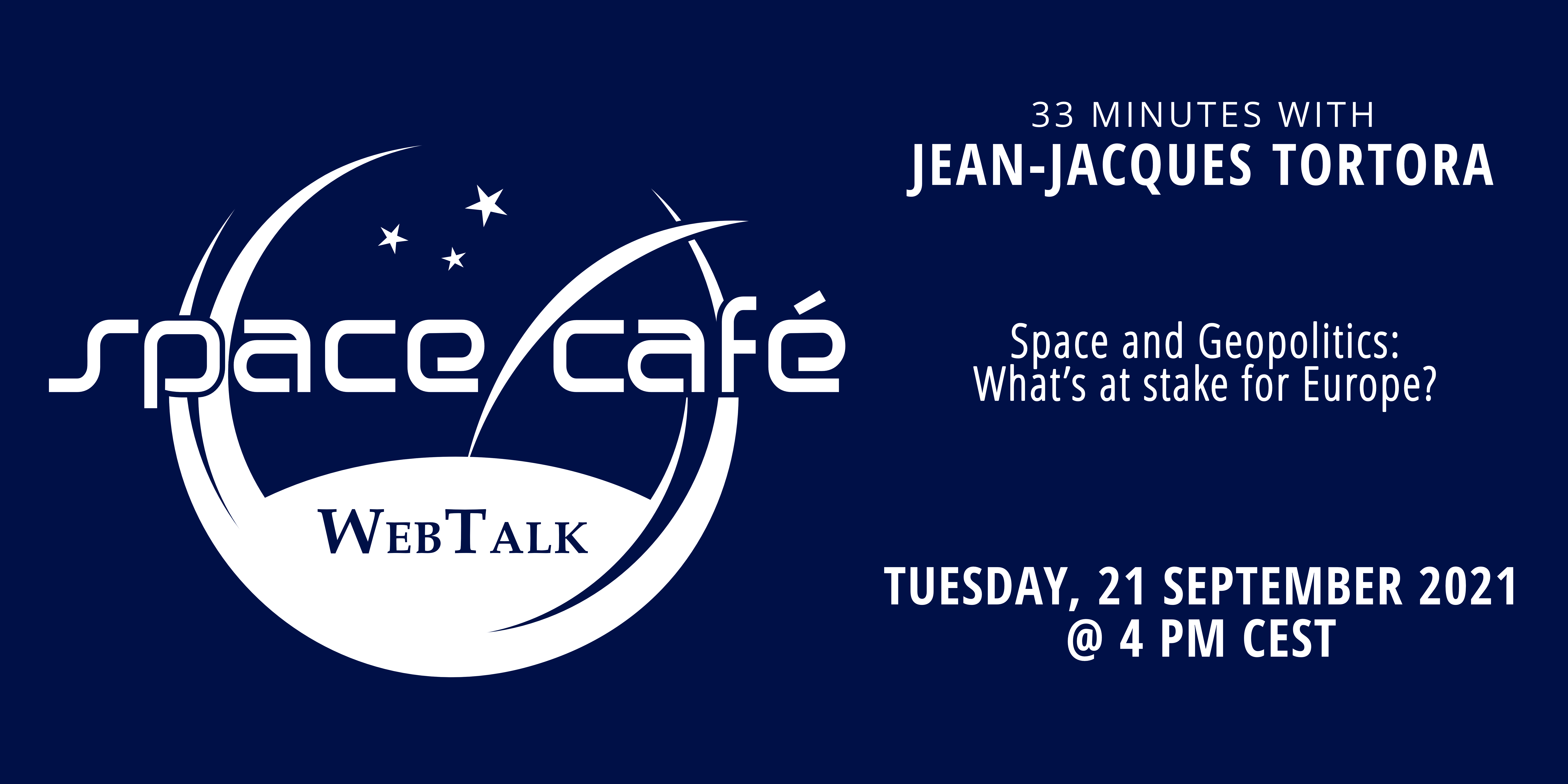 """Register Today For Our Space Café """"33 minutes with Jean-Jacques Tortora"""" On 21 September 2021"""