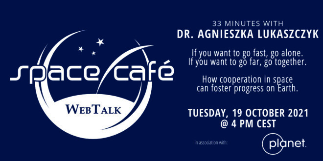 """Register Today For Our Space Café """"33 minutes with Dr. Agnieszka Lukaszczyk"""" On 19 October 2021"""