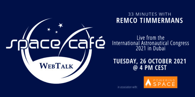 """Register Today For Our Space Café """"33 minutes with Remco Timmermans"""" On 26 October 2021"""